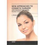 New Approaches to Cosmetic Surgery - Less Invasive Methods